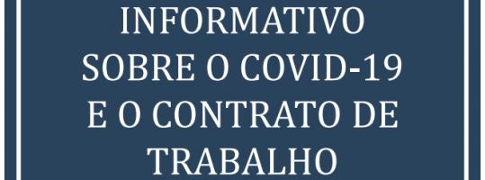 INFORMATIVO SOBRE O COVID-19 E O CONTRATO DE TRABALHO